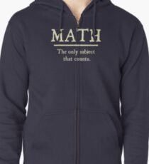 Math The Only Subject That Counts Zipped Hoodie