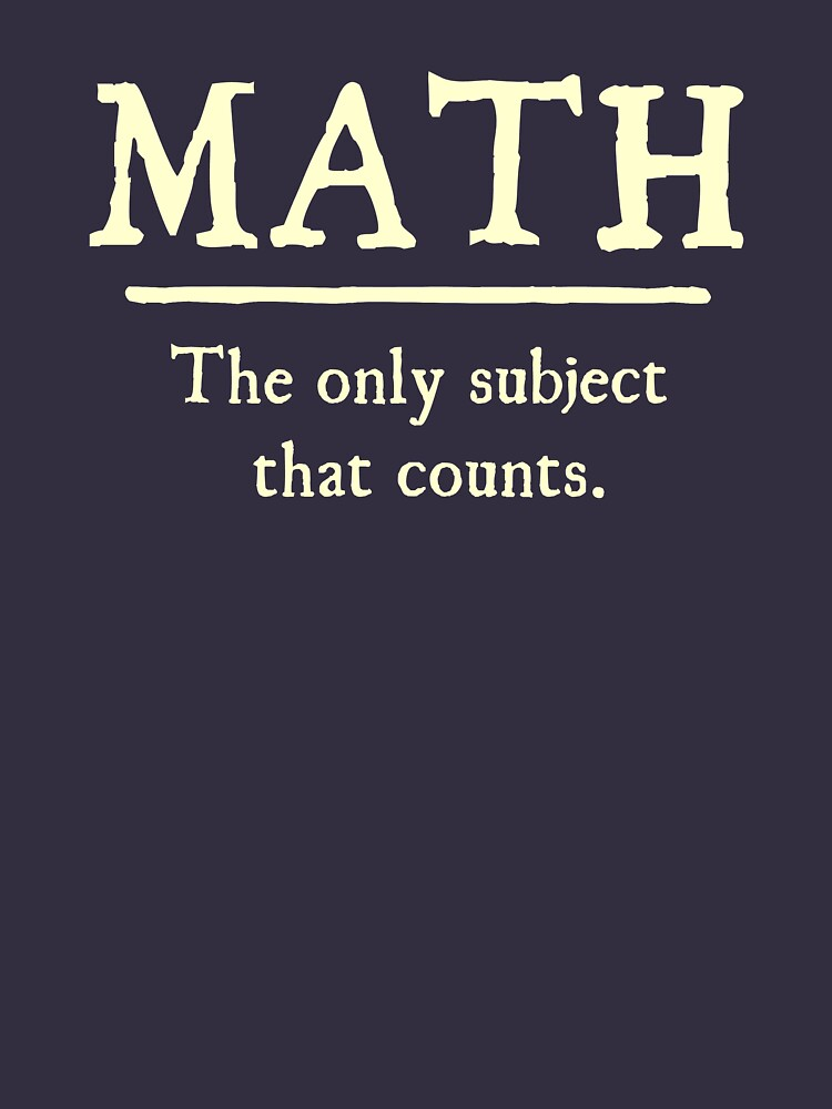 Math The Only Subject That Counts | Women's T-Shirt