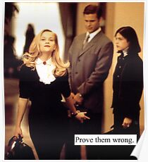 Elle Woods, prove them wrong. Poster