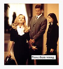 Elle Woods, prove them wrong. Photographic Print