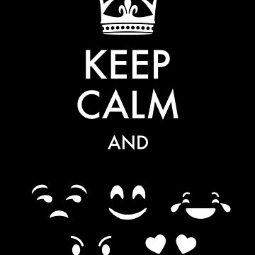 Keep Calm and Emojis - Gift Idea for Women Men Boys And Girls by funnyslogan