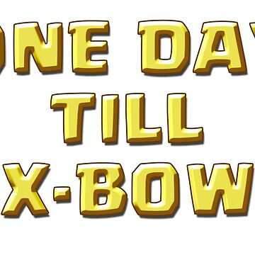 One Day Till X-Bow by ADHDDESIGN