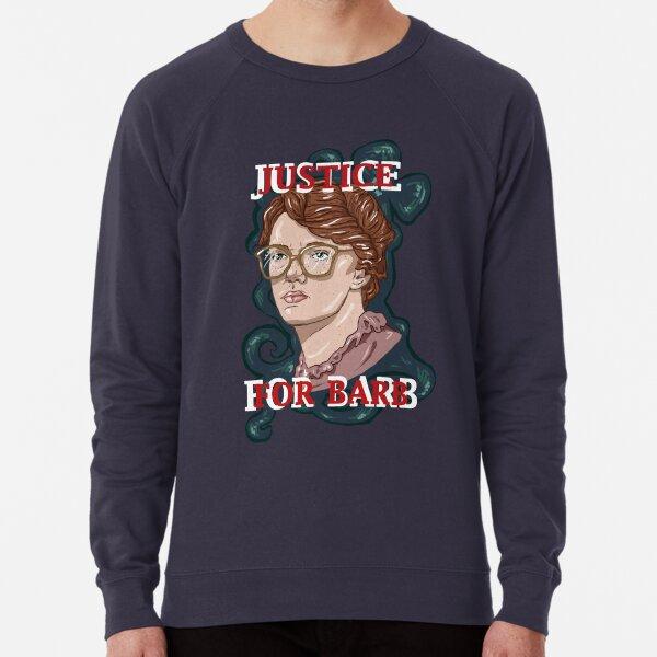 Justice For Barb! Lightweight Sweatshirt