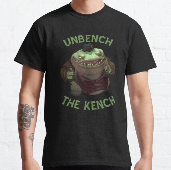 Unbench The Kench Classic T-Shirt
