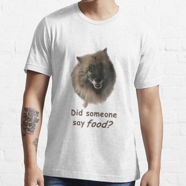 Did someone say food? Essential T-Shirt