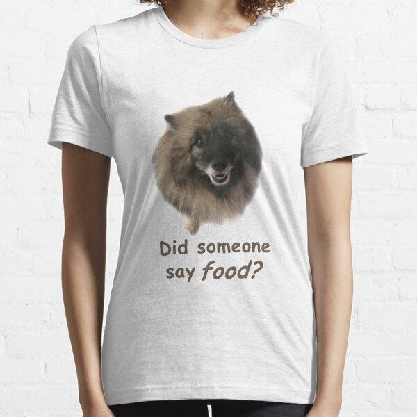 Did someone say food? Essential T-Shirt
