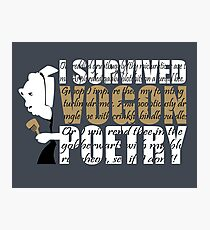 I survived Vogon poetry Photographic Print