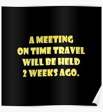 """Gold lettering with the message """"A Meeting On Time Travel"""". Poster"""