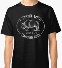 I Stand With Standing Rock - No DAPL Protest Distressed White Buffalo Classic T-Shirt
