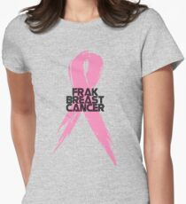 Tell Breast Cancer to Frak Off! Womens Fitted T-Shirt