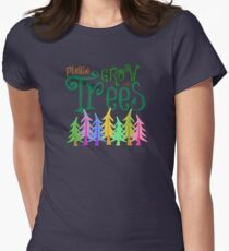 Please Grow the Trees Womens Fitted T-Shirt