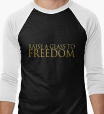 Raise A Glass To Freedom Men's Baseball ¾ T-Shirt