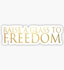 Raise A Glass To Freedom Sticker
