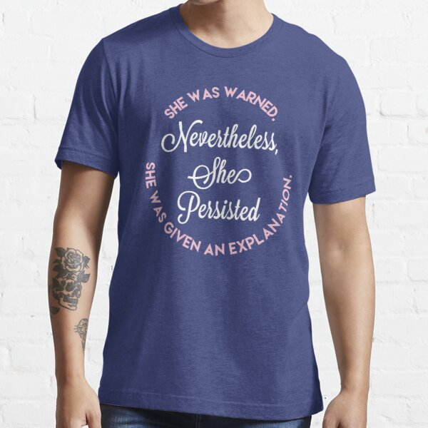 Nevertheless, She Persisted Shirt Essential T-Shirt