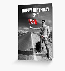 Justin Trudeau: Happy Birthday, Eh? Greeting Card