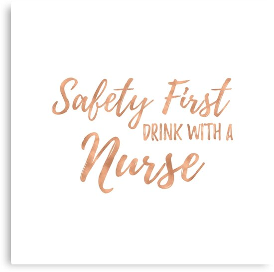 "Funny Nurse Quotes: Safety First"" Canvas Prints By"