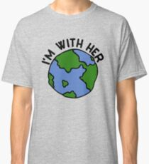 I'm with her earth day  Classic T-Shirt