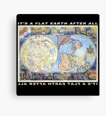 Flat Earth Designs - It's a FLAT EARTH after all... Canvas Print