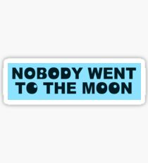 Flat Earth Designs - NOBODY WENT TO THE MOON Sticker