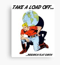 Flat Earth Designs - Take a Load Off... ...Research Flat Earth Canvas Print