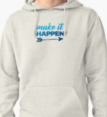 Make It Happen Pullover Hoodie