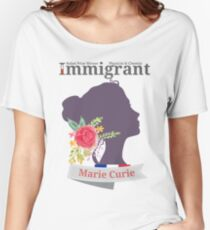 Marie Curie Immigrant Women's Relaxed Fit T-Shirt