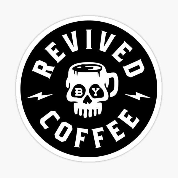 Durch Kaffee wiederbelebt Sticker