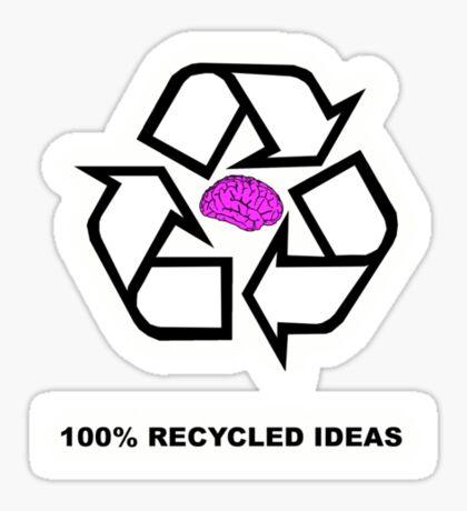 100% Recycled Ideas (aka Postmodernism) Sticker