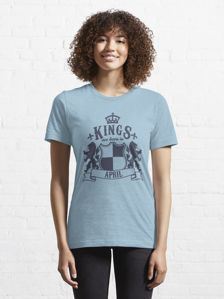 Alternate view of Kings are born in April Essential T-Shirt