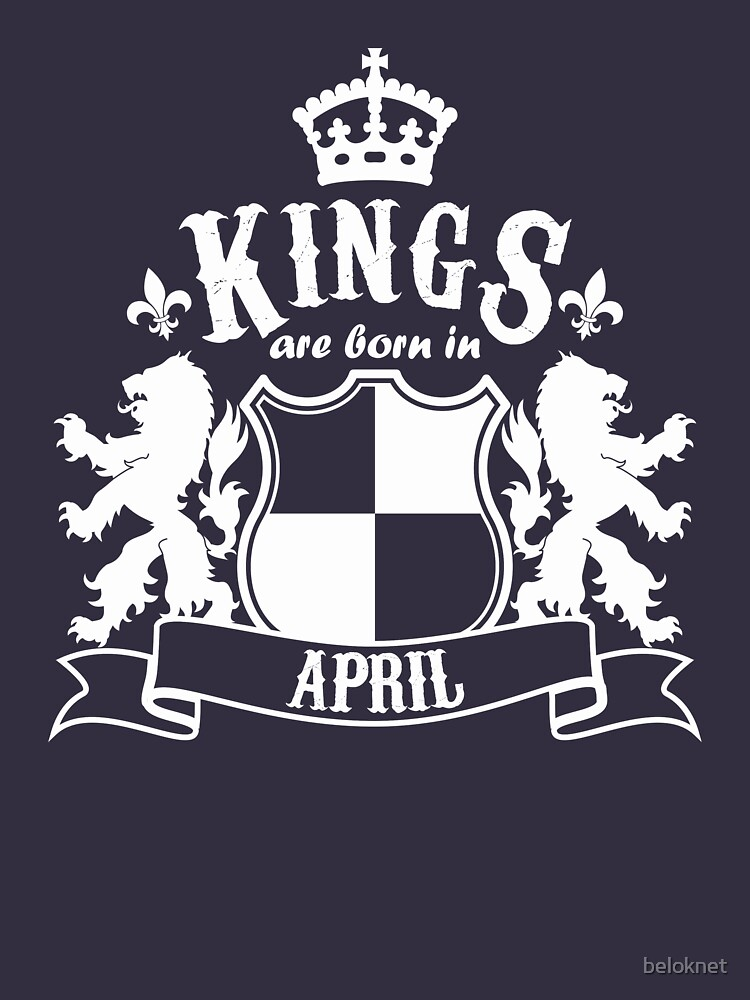 Kings are born in April by beloknet