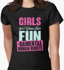 Girls Just Want To Have Fundamental Rights Womens Fitted T-Shirt