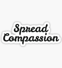 Spread compassion Sticker