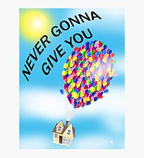 Never gonna give you up! Photographic Print