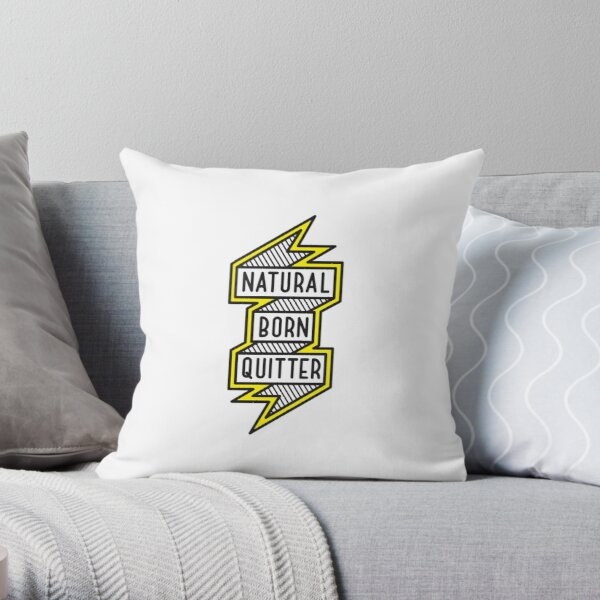 Lazy Sunday: Natural Born Quitter Throw Pillow