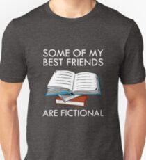 Some Of My Best Friends Are Fictional Funny Nerd Unisex T-Shirt
