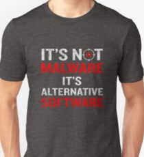 It's Not Malware It's Alternative Software Funny Quote Unisex T-Shirt