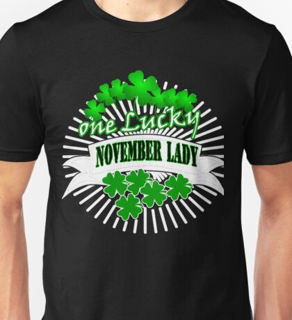 S`t Patrick`s Day One Lucky November Lady Unisex T-Shirt