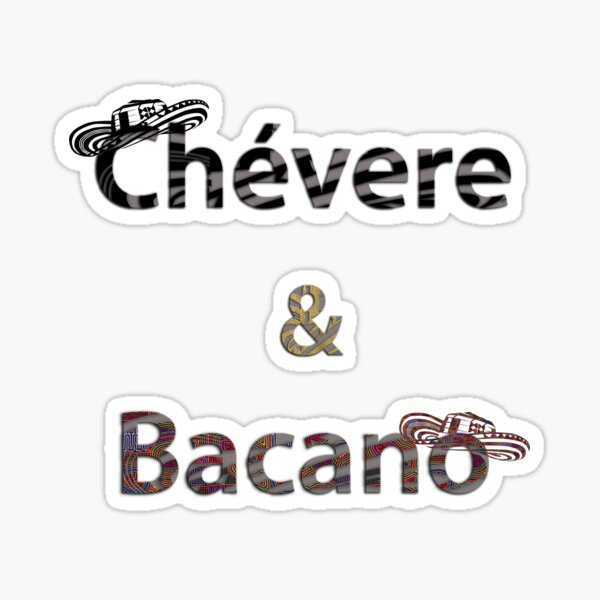Chévere and Bacano : Cool and  Awesome Sticker