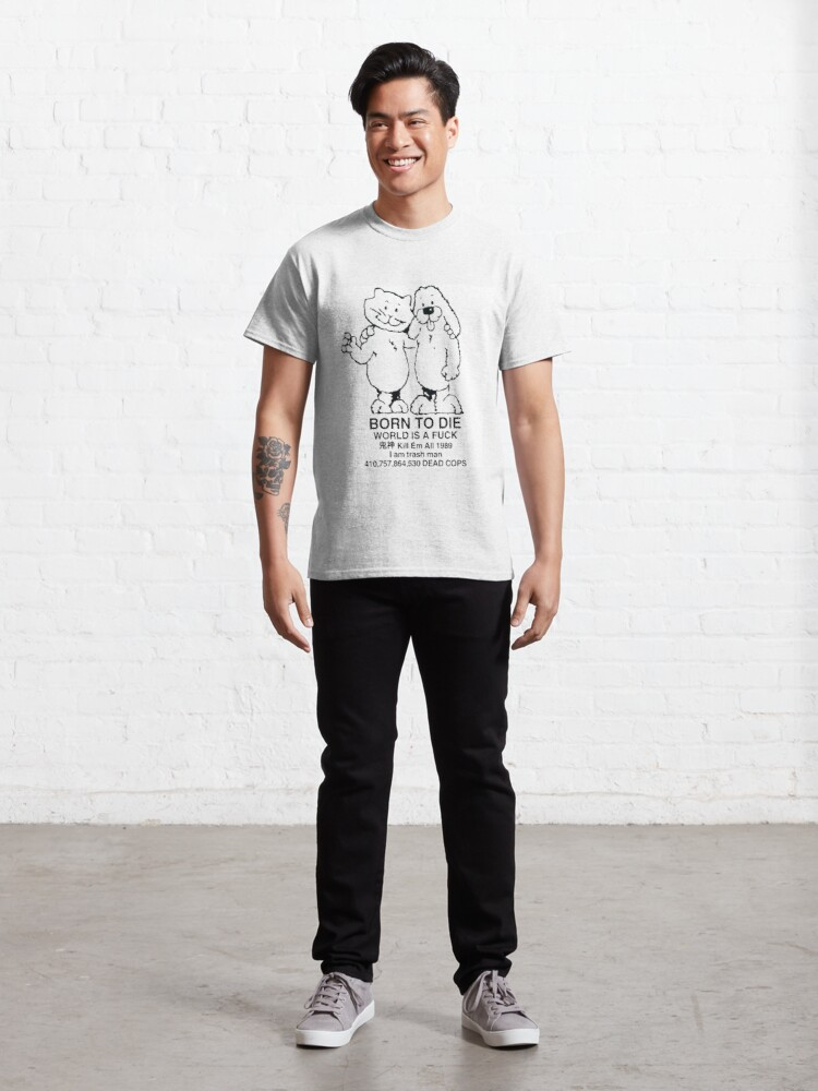 Alternate view of Born to die Classic T-Shirt