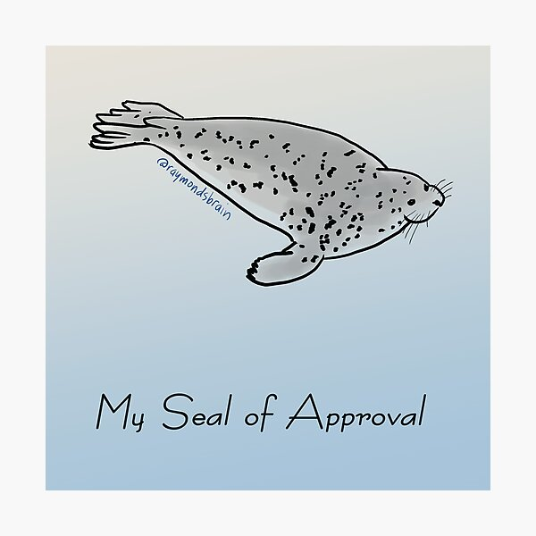 My Seal of Approval Photographic Print