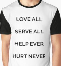 Love all, serve all, help ever, hurt never Graphic T-Shirt