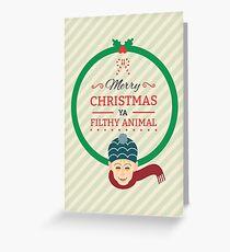 Home Alone Merry Christmas ya filthy Animal Greeting Card