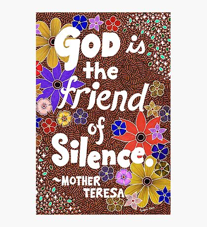 God Is The Friend Of Silence, Mother Teresa Quote, Lettering, Flowers And Leaves Doodle, Inspirational Photographic Print
