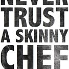Never Trust a Skinny Chef by Margaret French