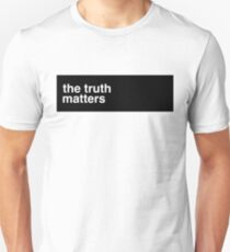 the truth matters Unisex T-Shirt
