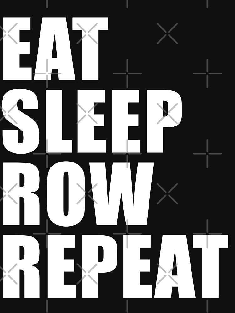 Eat Sleep Row Repeat Sport Shirt Funny Cute Gift For Team Player Boating Boater by arcadetoystore