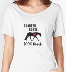 Quarter Horse, 100% Heart! - English Pleasure Edition Women's Relaxed Fit T-Shirt