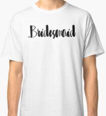 "Cute Wedding, Bridal, Engagement ""Bridesmaid"" Classic T-Shirt"