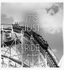 It's Just A Ride - Bill Hicks Poster