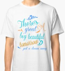 Great Big Beautiful Tomorrow Classic T-Shirt